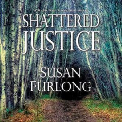 Shattered Justice Audiobook(Bone Gap Travellers #3) by Susan Furlong read by Amy Landon