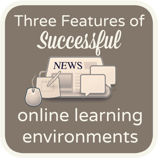 3 features of successful online learning environments