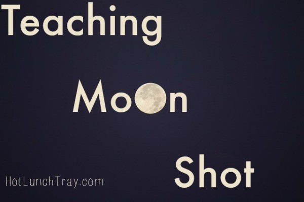 Teaching Moon Shot