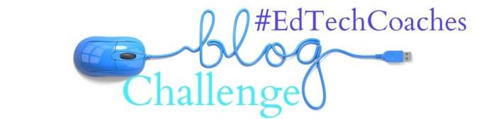 EdTechCoaches Blogging Challenge