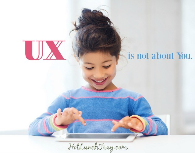 ux-is-not-about-you