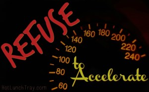 Refuse to Accelerate