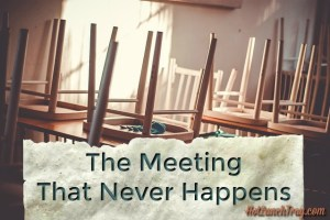 The Meeting That Never Happens
