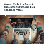 Link to ETCoaches Blog Wk 3