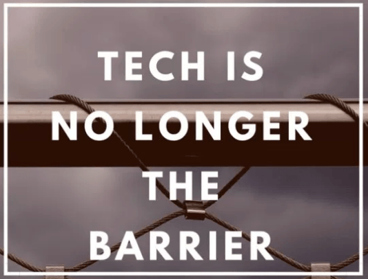 Tech is No Longer The Barrier small