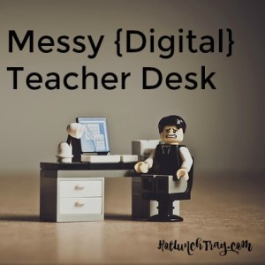 Messy digital teacher desk