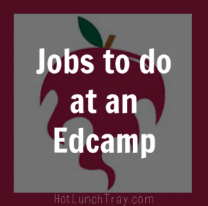 Jobs to do at an Edcamp