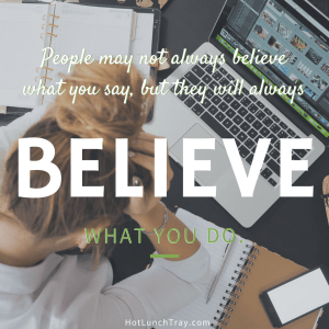 Believe in what you do