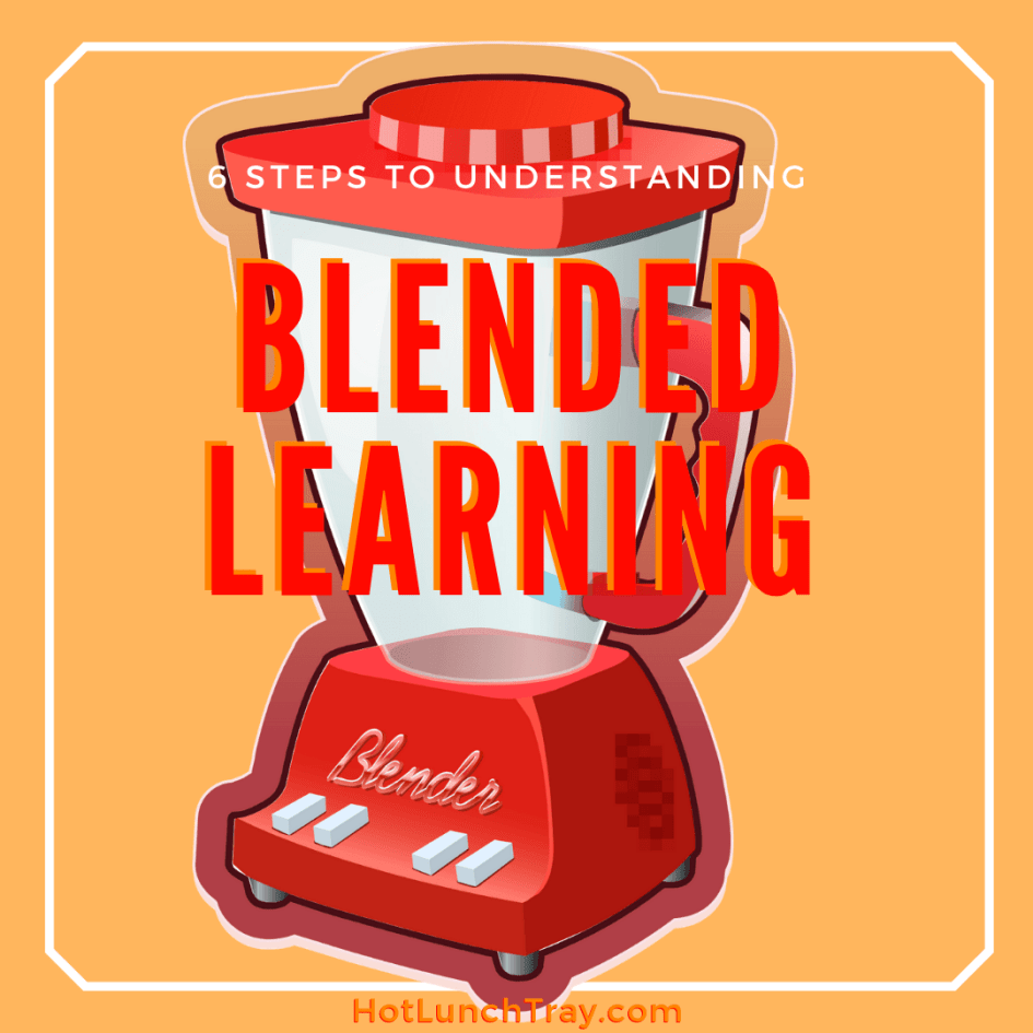 6 Steps to Understanding Blended Learning