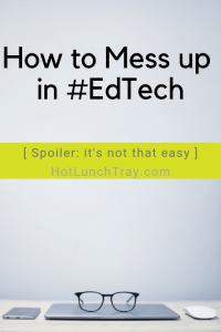 How to Mess up in #EdTech