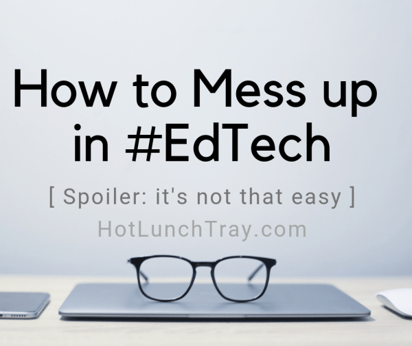 How to Mess up in #EdTech FB