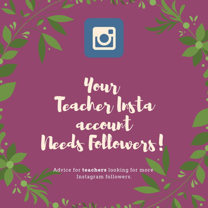 Your Teacher Insta Account Needs Followers