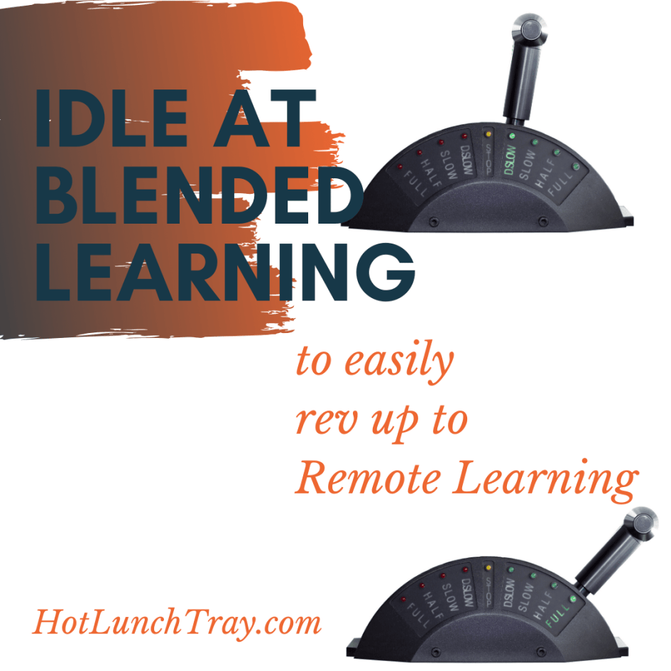 Idle at Blended Learning to Rev up to Remote Learning