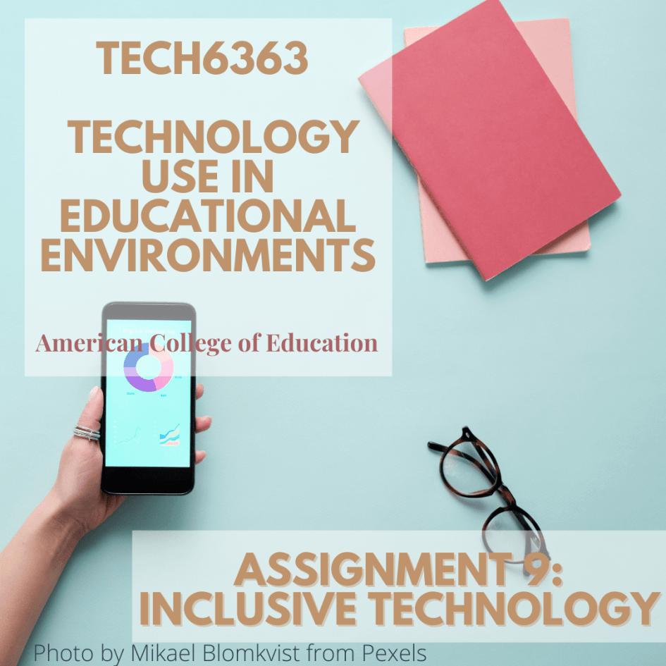 Tech6363 Tech Use in Edu Environments Assignment 9