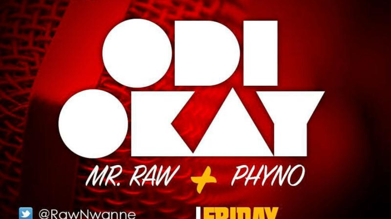 Mr Raw ft. Phyno – Odi Okay