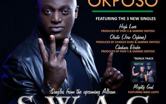 Sammie Okposo – High Love + Oboto (Jiro Oghene) + Chukwu Ebube