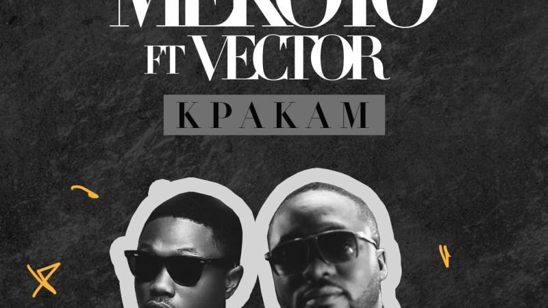 Mekoyo – Kpakam Ft. Vector