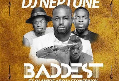 DJ Neptune ft. Olamide, BOJ, Stonebwoy – Baddest (Prod. by Pheelz)