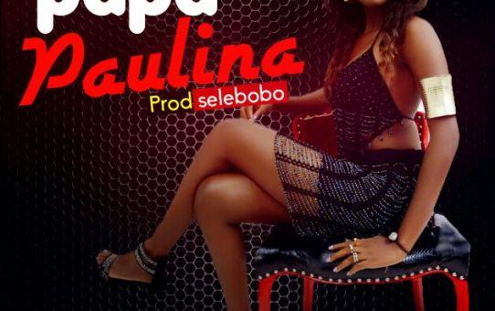 Papa – Paulina (Prod. by Selebobo)
