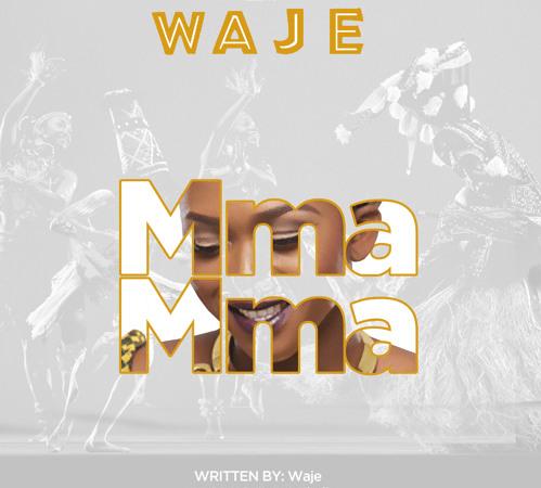 Waje – Mma Mma (Prod. by e-Kelly)