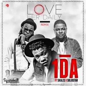 1DA – Love Her Daily (Remix) ft Skales & Solidstar