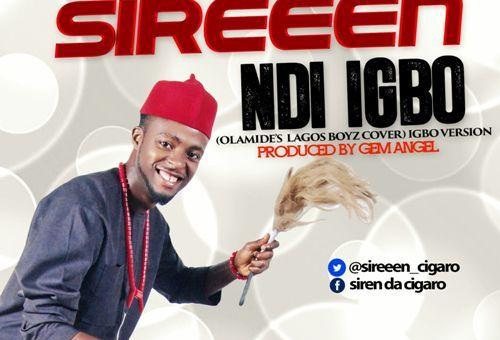 Sireeen – Ndi Igbo (Lagos boyz Cover)