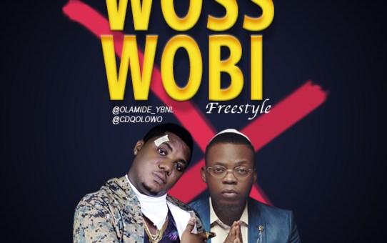 CDQ X Olamide – Woss Wobi (Freestyle)