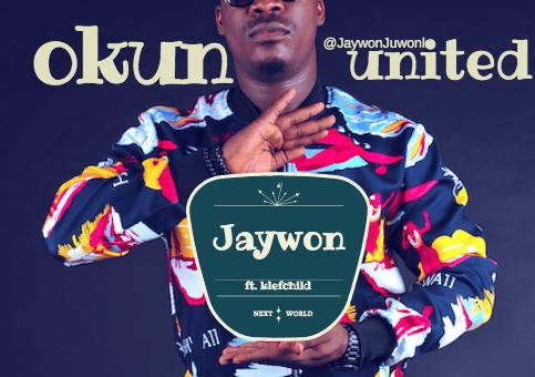 Jaywon – Okun United ft. KlefChild