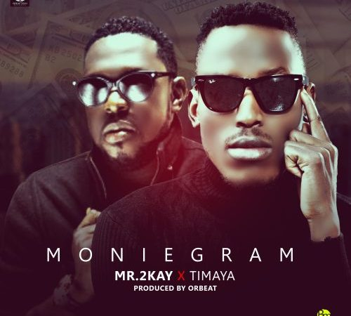 Mr 2Kay ft Timaya – Moniegram