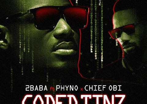 2Baba – Coded Tinz Ft. Phyno x Chief Obi