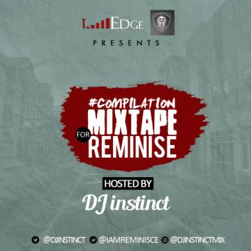 DJ Instinct – Reminsce Compilation Mixtape