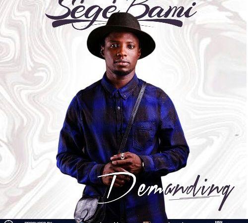 Sege Bami – Demanding
