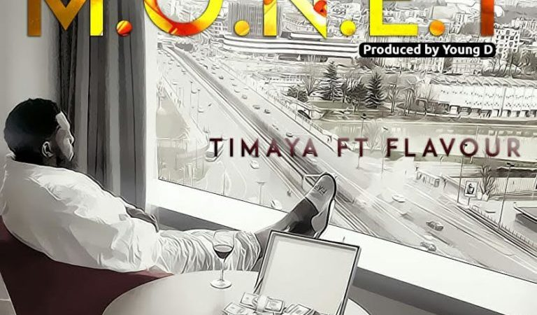 Timaya ft. Flavour – M.O.N.E.Y (Prod. by Young D)