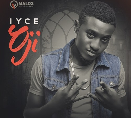 Iyce – Oji (Prod by Ice-Berg Beatz)