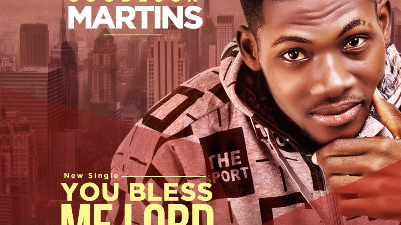 Goodluck Martins – You Bless Me Lord
