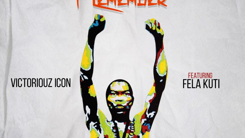 Victoriouz Icon Ft. Fela Kuti – I Remember