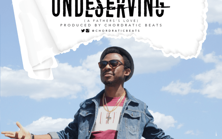 Chordratic – Undeserving (A Father's Love)