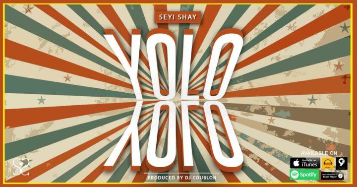 Seyi Shay – Yolo Yolo (Prod. DJ Coublon)