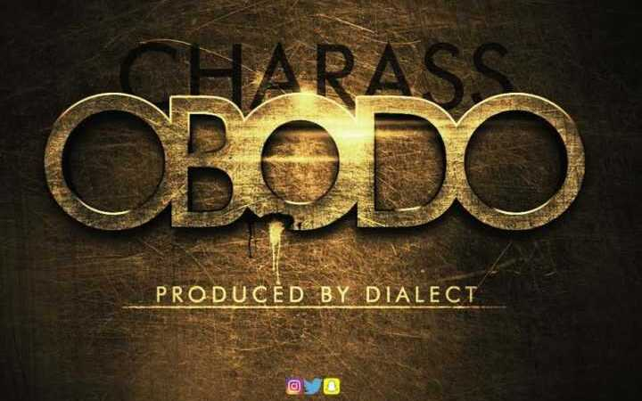 Charass – Obodo (Prod. by Dialect)