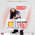 Koncentr8 – IF + Mad Over You [Cover]