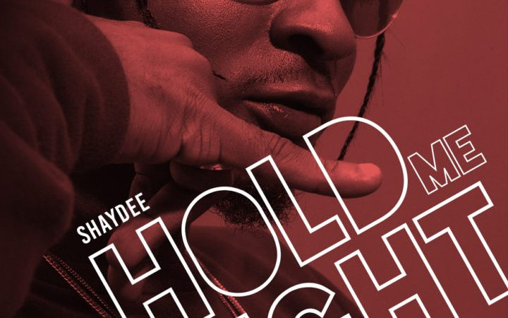 Shaydee – Hold Me Tight