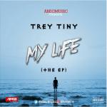 Trey Tiny – My Life (EP) ft Dremo