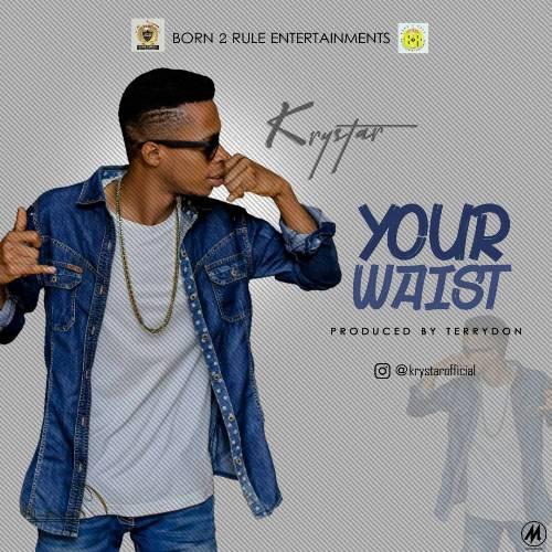 Krystar - Your Waist