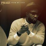 Praiz - Show Me Love