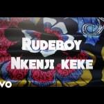 VIDEO: Rudeboy – Nkenji Keke (LV)