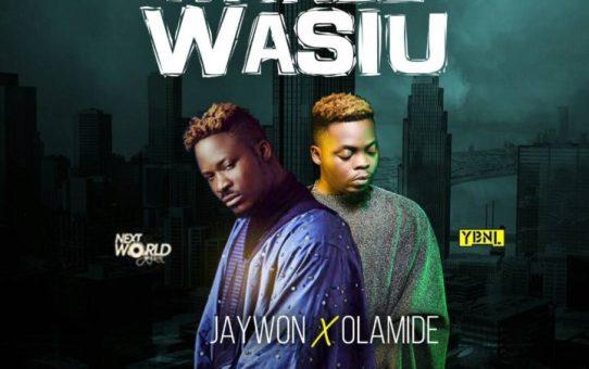 Jaywon - Ayinde Wasiu ft Olamide