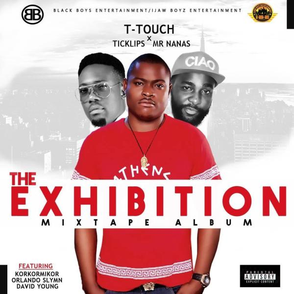 T-Touch x Ticklips & Mr Nanas - The Exhibition Mixtape Album
