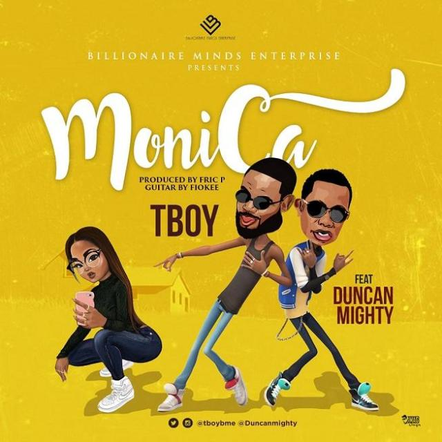 TBoy - Monica Ft Duncan Mighty
