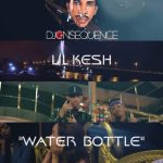 VIDEO: DJ Consequence – Water Bottle ft Lil Kesh