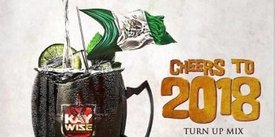 DJ Kaywise - Cheers To 2018